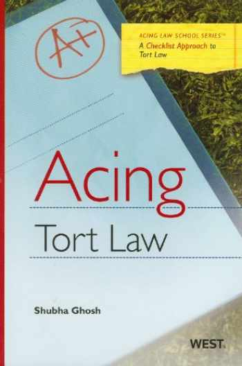 9780314199669-0314199667-Acing Tort Law: A Checklist Approach to Tort Law (Acing Law School Series)