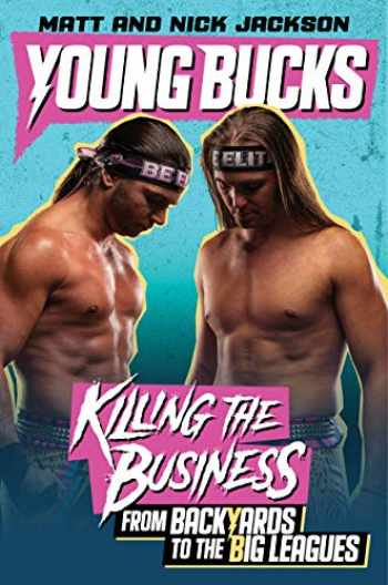 9780062937834-0062937839-Young Bucks: Killing the Business from Backyards to the Big Leagues
