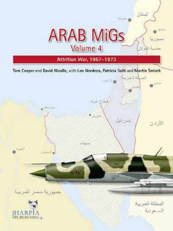9780985455415-0985455411-Arab MiGs. Volume 4: Attrition War, 1967-1973