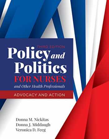 9781284140392-1284140393-Policy and Politics for Nurses and Other Health Professionals: Advocacy and Action