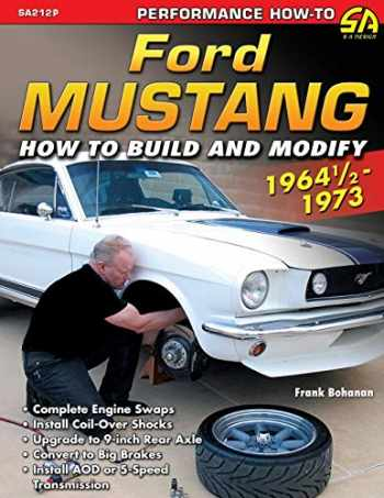 9781613254301-161325430X-Ford Mustang 1964 1/2 - 1973: How to Build & Modify