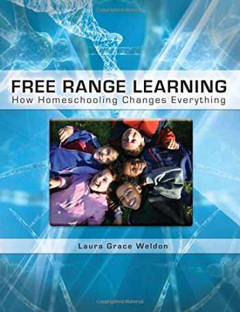 9781935387091-193538709X-Free Range Learning: How Homeschooling Changes Everything