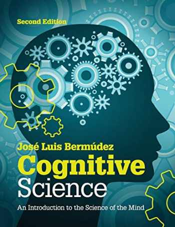 9781107653351-1107653355-Cognitive Science: An Introduction to the Science of the Mind