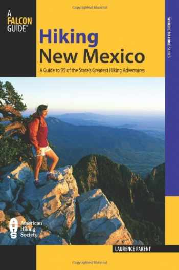 9780762746743-0762746742-Hiking New Mexico, 3rd: A Guide to 95 of the State's Greatest Hiking Adventures (State Hiking Guides Series)