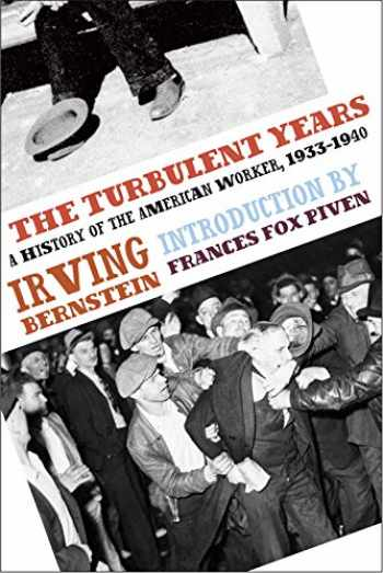 9781608460649-1608460649-The Turbulent Years: A History of the American Worker, 1933-1940