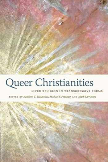 9781479896028-1479896020-Queer Christianities: Lived Religion in Transgressive Forms