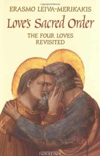 9780898707915-0898707919-Love's Sacred Order: The Four Loves Revisited