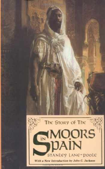 9780933121195-0933121199-The Story of the Moors in Spain