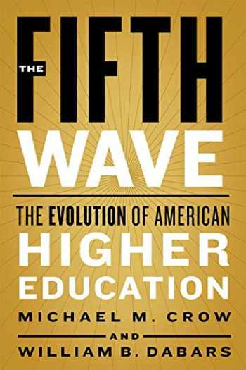 9781421438023-142143802X-The Fifth Wave: The Evolution of American Higher Education