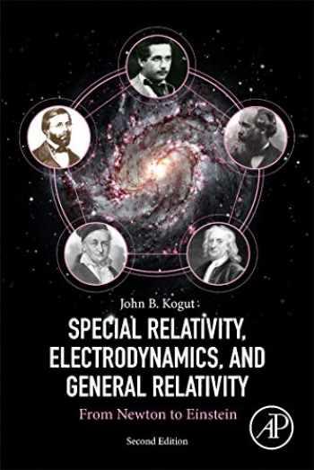9780128137208-0128137207-Special Relativity, Electrodynamics, and General Relativity: From Newton to Einstein