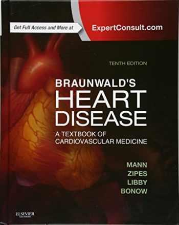9781455751341-1455751340-Braunwald's Heart Disease: A Textbook of Cardiovascular Medicine, Single Volume (Heart Disease (Braunwald) (Single Vol))