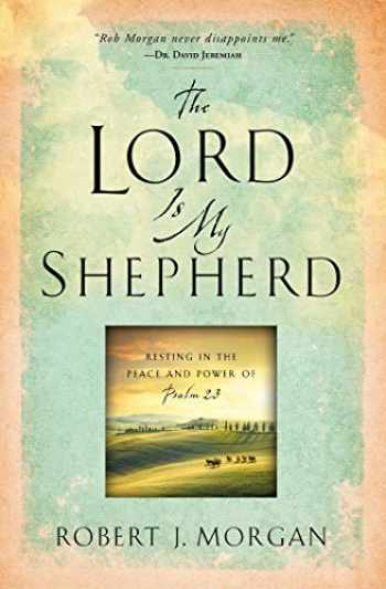 9781451669169-145166916X-The Lord Is My Shepherd: Resting in the Peace and Power of Psalm 23