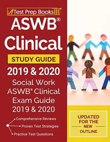 9781628458206-1628458208-ASWB Clinical Study Guide 2019 & 2020: Social Work ASWB Clinical Exam Guide 2019 & 2020 [Updated for the New Outline]