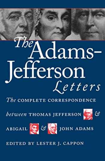 9780807818077-0807818070-The Adams-Jefferson Letters: The Complete Correspondence Between Thomas Jefferson & Abigail & John Adams
