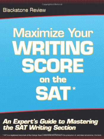 9781608446445-1608446441-Maximize Your Writing Score on the SAT: An Expert's Guide to Mastering the SAT Writing Section