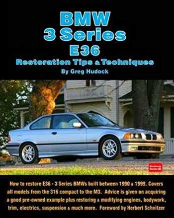 9781855209435-1855209438-BMW 3 Series E36 Restoration Tips & Techniques: How to Restore E36 - 3 Series BMWs Built Between 1990 & 1999