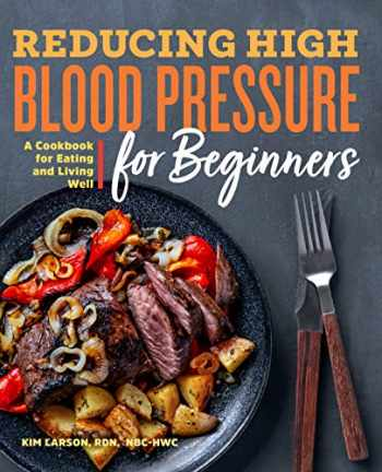 9781641528801-164152880X-Reducing High Blood Pressure for Beginners: A Cookbook for Eating and Living Well