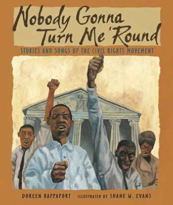 9780763638924-0763638927-Nobody Gonna Turn Me 'Round: Stories and Songs of the Civil Rights Movement