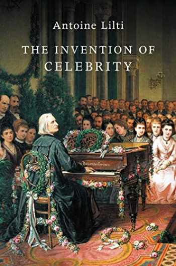 9781509508747-1509508740-The Invention of Celebrity