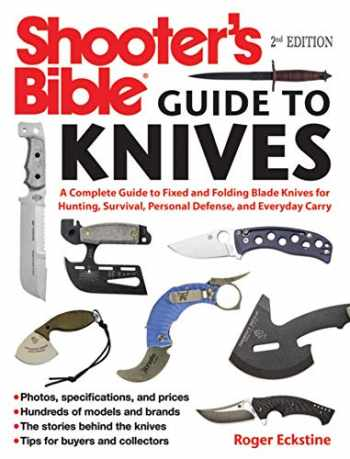 9781510711280-1510711287-Shooter's Bible Guide to Knives: A Complete Guide to Fixed and Folding Blade Knives for Hunting, Survival, Personal Defense, and Everyday Carry