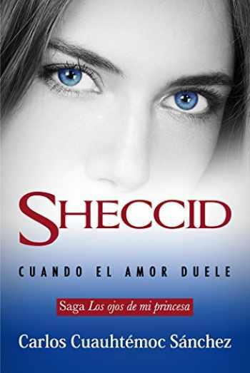 9786077627852-6077627852-SHECCID. CUANDO EL AMOR DUELE (Spanish Edition)