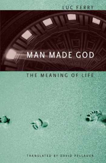 9780226244853-0226244857-Man Made God: The Meaning of Life