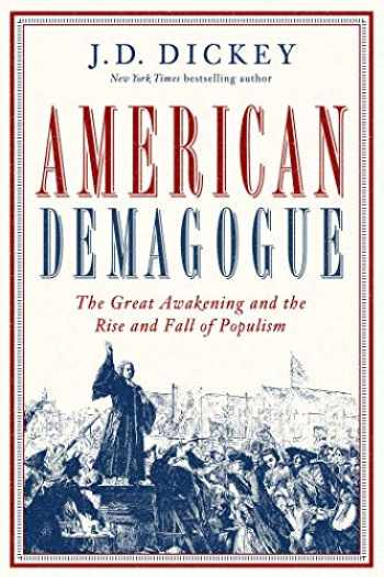 9781643132198-1643132199-American Demagogue: The Great Awakening and the Rise and Fall of Populism