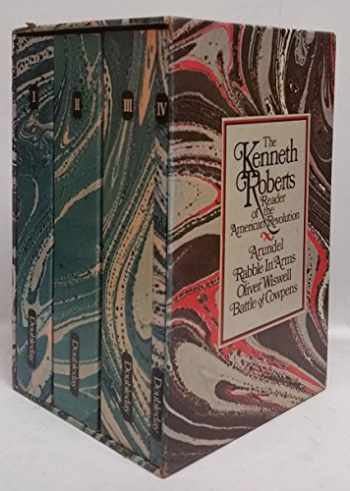 9780385121491-0385121490-The Kenneth Roberts Reader of the American Revolution (Volumes I - IV)