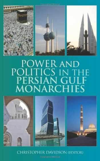 9781849041218-1849041210-Power and Politics in the Persian Gulf Monarchies
