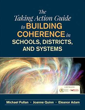 9781506350271-1506350275-The Taking Action Guide to Building Coherence in Schools, Districts, and Systems