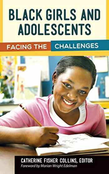 9781440830532-1440830533-Black Girls and Adolescents: Facing the Challenges