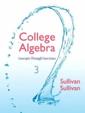 9780321925749-0321925742-College Algebra: Concepts Through Functions (3rd Edition)