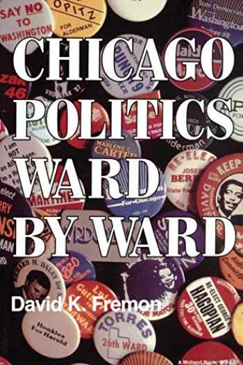 9780253204905-0253204909-Chicago Politics Ward by Ward (Illinois)