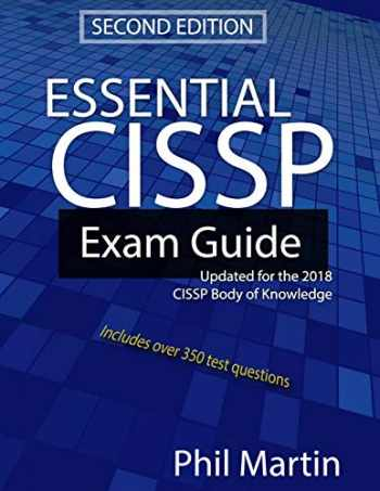 9781723901515-1723901512-Essential CISSP Exam Guide: Updated for the 2018 CISSP Body of Knowledge