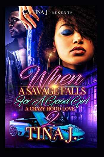 9781727891836-172789183X-When A Savage Falls For A Good Girl 2: A Crazy Hood Love