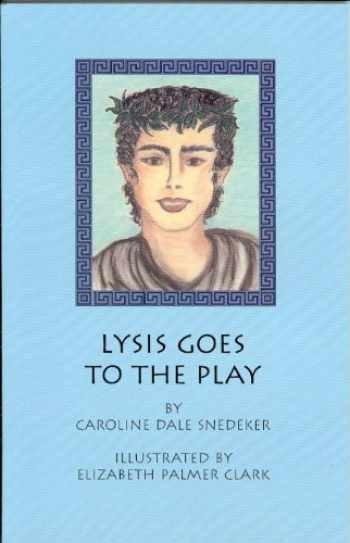 9780966706741-0966706749-Lysis Goes to the Play