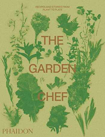 9780714878225-0714878227-The Garden Chef: Recipes and Stories from Plant to Plate