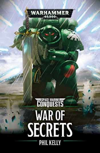9781784967093-1784967092-War of Secrets (3) (Space Marine Conquests)