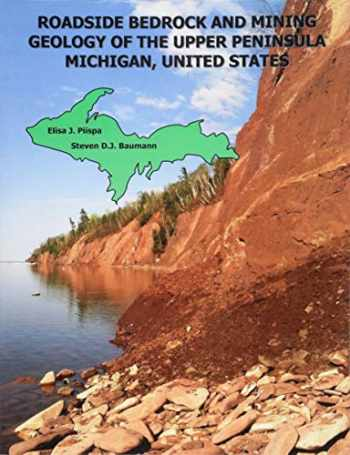9781516841042-1516841042-Roadside Bedrock and Mining Geology of the Upper Peninsula Michigan, United States (Roadside Geology of the Midwest) (Volume 2)