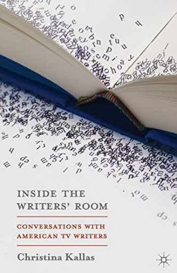 9781137338105-1137338105-Inside The Writers' Room: Conversations with American TV Writers