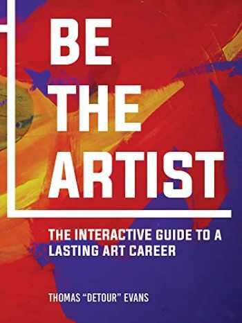 9781682752487-1682752488-Be The Artist: The Interactive Guide to a Lasting Art Career