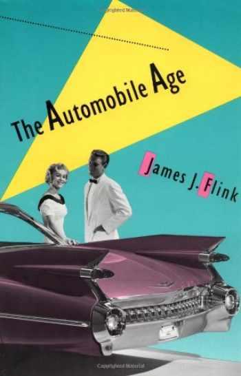 9780262560559-0262560550-The Automobile Age (The MIT Press)