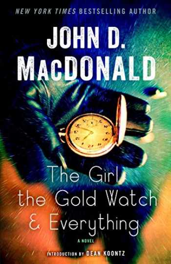 9780812985290-081298529X-The Girl, the Gold Watch & Everything: A Novel