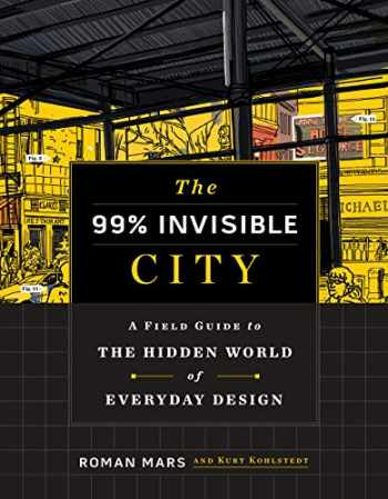9780358126607-0358126606-The 99% Invisible City: A Field Guide to the Hidden World of Everyday Design