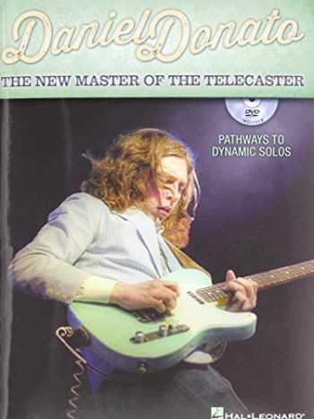 9781480353640-1480353647-Daniel Donato - The New Master Of The Telecaster: Pathways To Dynamic Solos (Book/Dvd) (GUITARE)