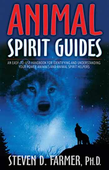 9781401907334-1401907334-Animal Spirit Guides: An Easy-to-Use Handbook for Identifying and Understanding Your Power Animals and Animal Spirit Helpers