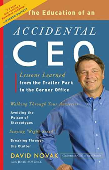 9780307451798-0307451798-The Education of an Accidental CEO: Lessons Learned from the Trailer Park to the Corner Office
