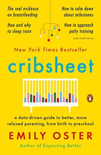 9780525559276-0525559272-Cribsheet: A Data-Driven Guide to Better, More Relaxed Parenting, from Birth to Preschool (The ParentData Series)