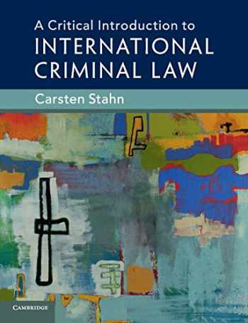 9781108436397-1108436390-A Critical Introduction to International Criminal Law