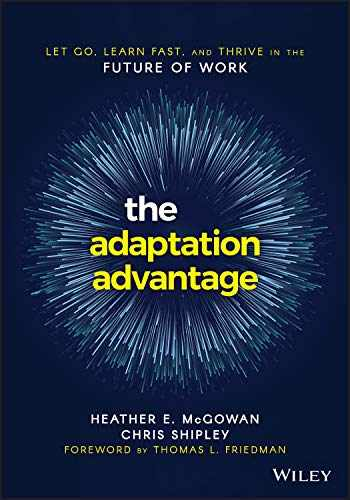 9781119653097-1119653096-The Adaptation Advantage: Let Go, Learn Fast, and Thrive in the Future of Work